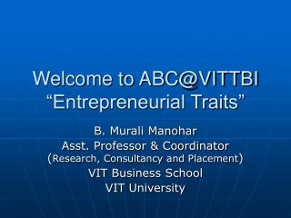 "Welcome to ABC@VITTBI ""Entrepreneurial Traits"""