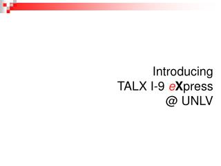 Introducing  TALX I-9 eXpress   UNLV