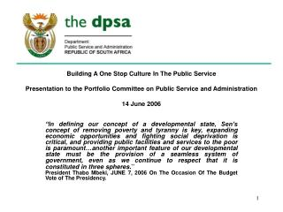 Building A One Stop Culture In The Public Service Presentation to the Portfolio Committee on Public Service and Adminis