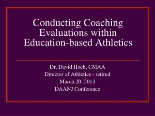 Conducting Coaching Evaluations within Education-based Athletics
