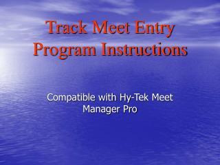Track Meet Entry Program Instructions