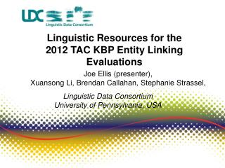 Linguistic Resources for  the  2012 TAC KBP Entity Linking Evaluations