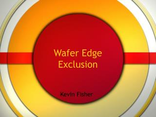 Wafer Edge Exclusion