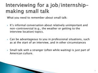 Interviewing for a job/internship-making small talk