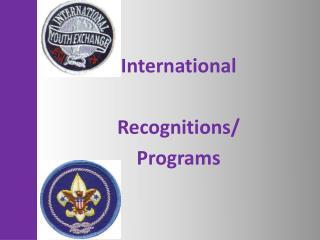 International  Recognitions/ Programs