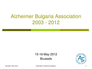 Alzheimer Bulgaria Association 2003 - 2012