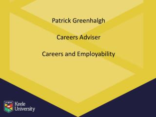 Patrick Greenhalgh Careers  Adviser Careers and Employability