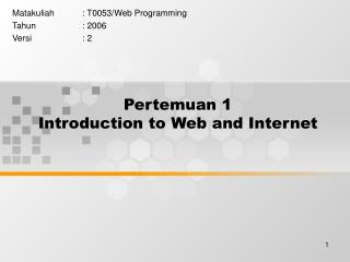 Pertemuan 1 Introduction to Web and Internet