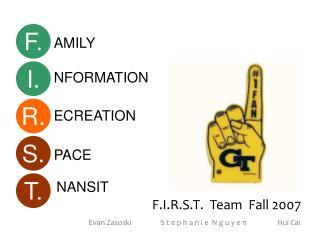 F.I.R.S.T.  Team  Fall 2007