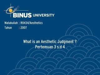 What is an Aesthetic Judgment ? Pertemuan 3 s.d 4
