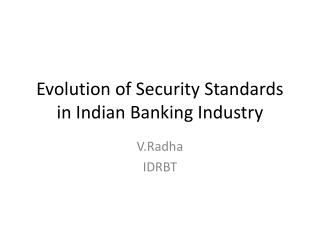 Evolution of Security Standards in Indian Banking Industry
