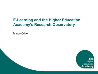 E-Learning and the Higher Education Academy's Research Observatory