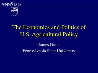 The Economics and Politics of U.S. Agricultural Policy