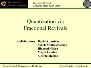 Quantization via   Fractional Revivals