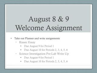 August 8 & 9 Welcome Assignment