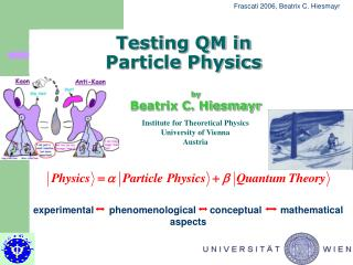 Testing QM in  Particle Physics