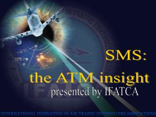 SMS:  the ATM insight