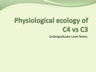 Physiological ecology of C4  vs  C3