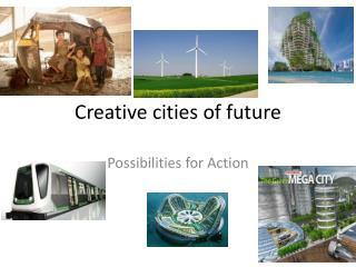 Creative cities of future