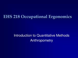 EHS 218 Occupational Ergonomics