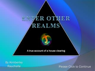 Enter other realms