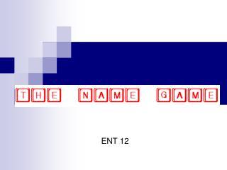 ENT 12