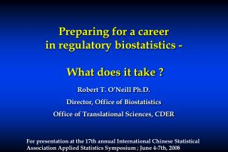 Preparing for a career  in regulatory biostatistics -  What does it take ?