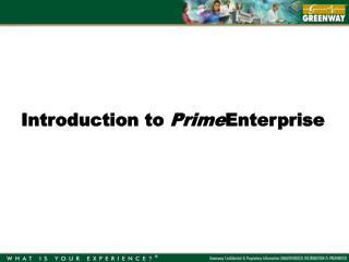 Introduction to  Prime Enterprise