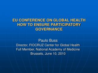 EU CONFERENCE ON GLOBAL HEALTH HOW TO ENSURE PARTICIPATORY GOVERNANCE