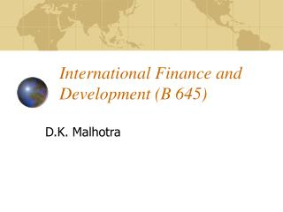 International Finance and Development (B 645)