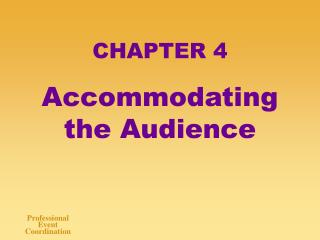 CHAPTER 4 Accommodating the Audience