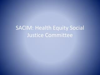 SACIM: Health Equity Social Justice Committee