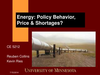 Energy: Policy Behavior, Price & Shortages?