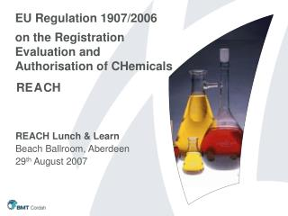EU Regulation 1907/2006 on the Registration Evaluation and Authorisation of CHemicals