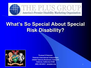 What�s So Special About Special Risk Disability?