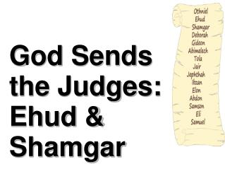 God Sends the Judges: Ehud & Shamgar