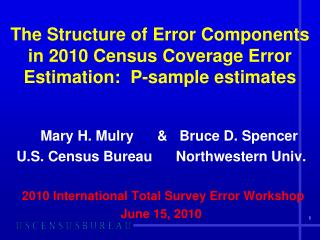 The Structure of Error Components in 2010 Census Coverage Error Estimation:  P-sample estimates