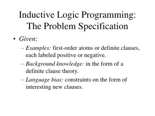 Inductive Logic Programming: The Problem Specification
