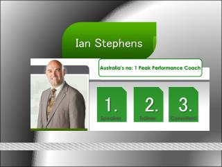 Ian Stephens - Australia's No 1 Peak Performance Coach