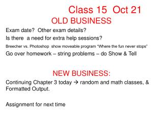 OLD BUSINESS Exam date?  Other exam details? Is there  a need for extra help sessions?