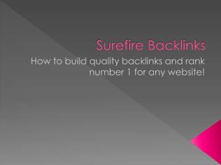 Surefire Backlinks - How To Build Backlinks The Proper Way