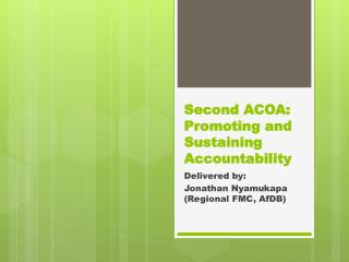 Second ACOA: Promoting and Sustaining Accountability