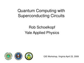 Quantum Computing with Superconducting Circuits