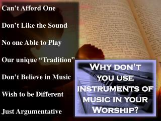 "Can't Afford  One Don't Like the Sound No one Able to Play Our  unique ""Tradition"" Don't Believe in Music Wish to be Di"
