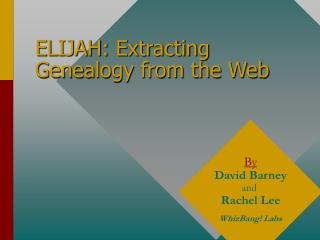 ELIJAH: Extracting Genealogy from the Web