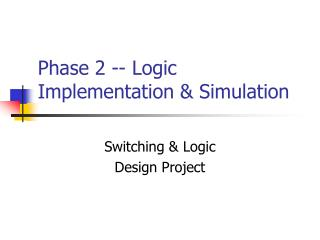 Phase 2 -- Logic Implementation & Simulation