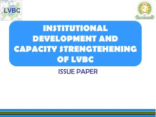 INSTITUTIONAL DEVELOPMENT AND CAPACITY STRENGTEHENING OF LVBC