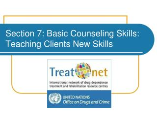 Section 7: Basic Counseling Skills: Teaching Clients New Skills