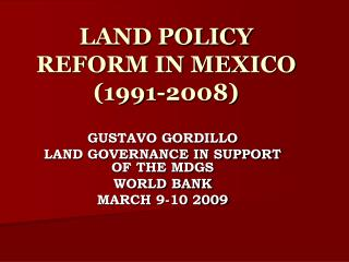 LAND POLICY REFORM IN MEXICO (1991-2008)