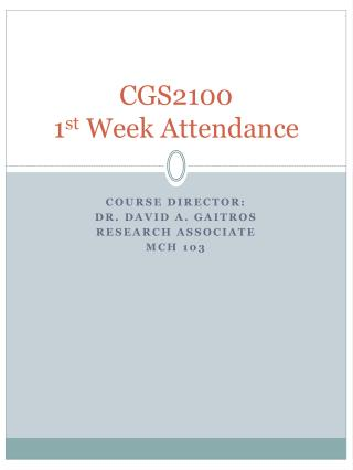 CGS2100  1st Week Attendance